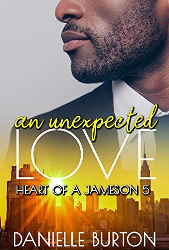 An Unexpected Love (Heart of a Jameson Book 5) Danielle Burton