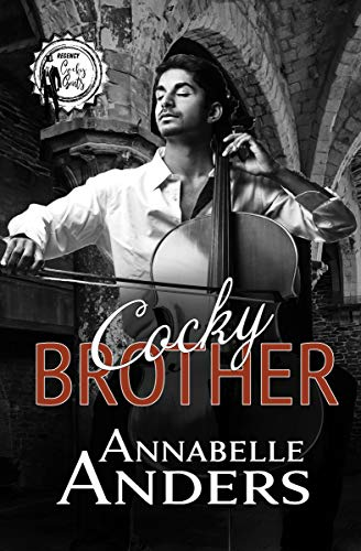 Cocky Brother (Regency Cocky Gents Book 4) Annabelle Anders