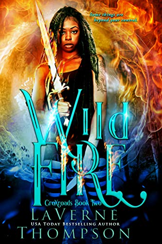 Wild Fire: An Action Adventure Urban Fantasy (CroXroads Book 2) LaVerne Thompson