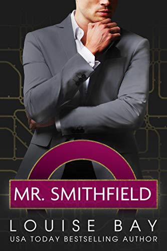 Mr. Smithfield: A British Billionaire Romance Louise Bay