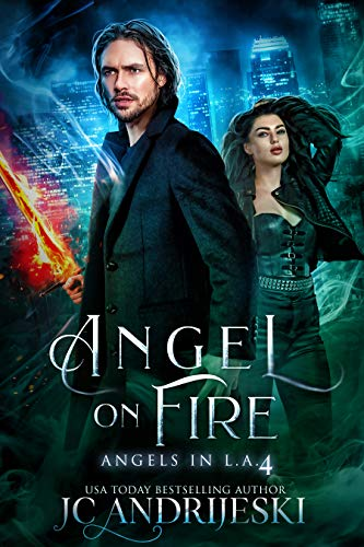 Angel on Fire: An Urban Fantasy Mystery with Fallen Angels and Fated Mates (Angels in L.A. Book 4) JC Andrijeski