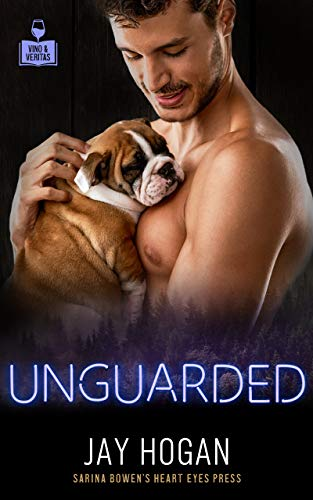 Unguarded (Vino and Veritas) Jay Hogan and Heart Eyes Press LGBTQ
