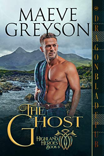 The Ghost (Highland Heroes Book 6) Maeve Greyson