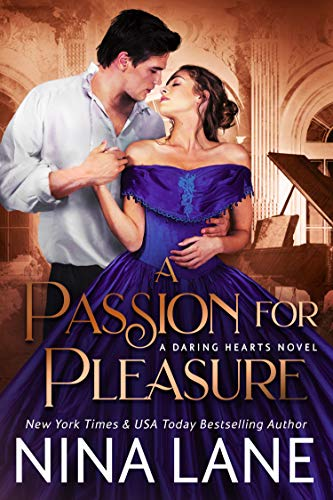 A Passion for Pleasure (Daring Hearts Book 2) Nina Lane