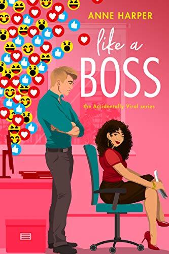Like a Boss (Accidentally Viral Book 2) Anne Harper