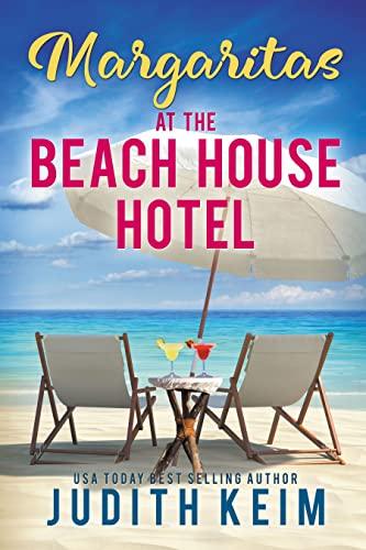 Margaritas at The Beach House Hotel Judith Keim
