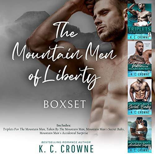 Mountain Men of Liberty Series : A Contemporary Romance Box Set (The Mountain Men of Liberty Complete Series Book 2) K.C. Crowne