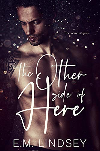 The Other Side of Here E.M. Lindsey