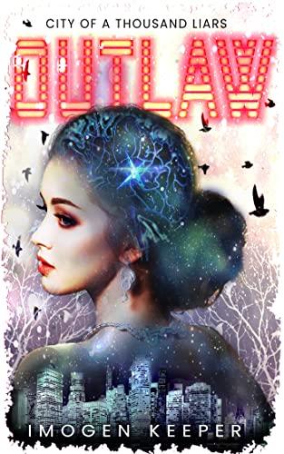 Outlaw (City of a Thousand Lies Book 1) Imogen Keeper