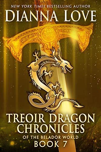 Treoir Dragon Chronicles of the Belador World: Book 7 Dianna Love
