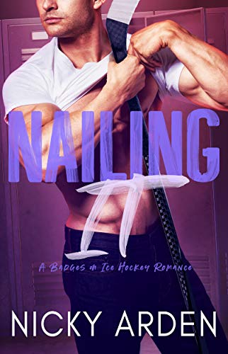 Nailing it!: A Badges on Ice Hockey Romance Nicky Arden