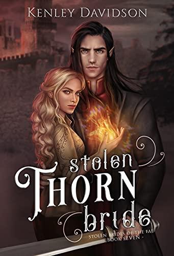 Stolen Thorn Bride (Stolen Brides of the Fae Book 7) Kenley Davidson