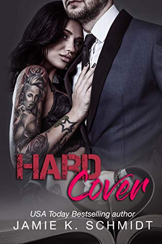 Hard Cover (Billionaires Behaving Badly Book 2) Jamie K. Schmidt