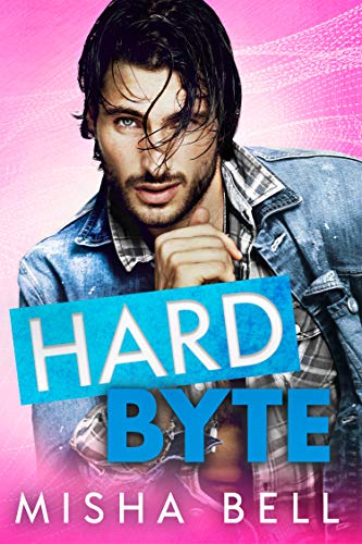 Hard Byte: A Geeky Fake Date Romantic Comedy Misha Bell