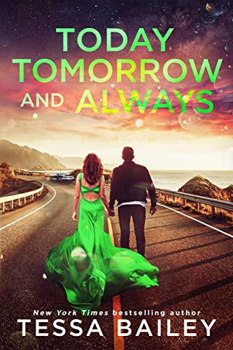 Today Tomorrow and Always (Phenomenal Fate Series Book 3) Tessa Bailey
