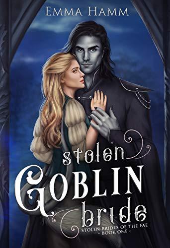 Stolen Goblin Bride Emma Hamm