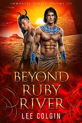 Beyond the Ruby River: Immortal Jewels Volume III: (MM Ancient Egyptian Historical Romance) Lee Colgin