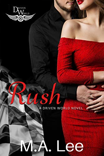 Rush: A Driven World Novel (The Driven World) M.A. Lee and KB Worlds