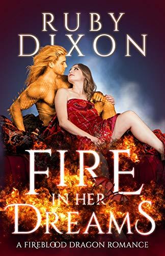 Fire In Her Dreams: A Fireblood Dragon Romance Ruby Dixon