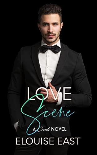 Love Scene (Crush Book 8) Elouise East