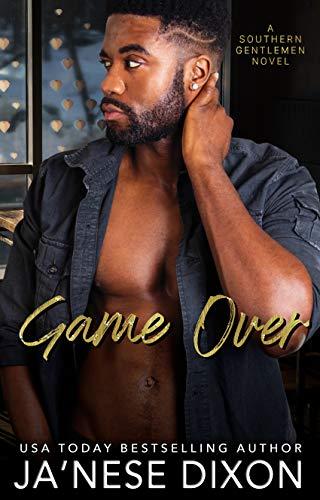 Game Over (Southern Gentlemen Book 4) Ja'Nese Dixon
