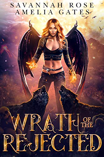 Wrath of the Rejected: A Rejected Mate Paranormal Romance (Virga's Doom Book 2) Savannah Rose and Amelia Gates