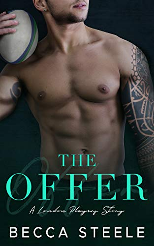 The Offer: A fake relationship sports romance (London Players Book 1) Becca Steele
