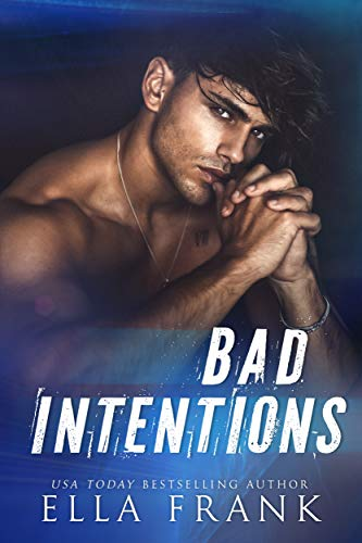 Bad Intentions (Intentions Duet Book 1) Ella Frank