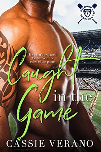 Caught In The Game: A Sports Romance (Diamond Lake Rattlers Book 1) Cassie Verano