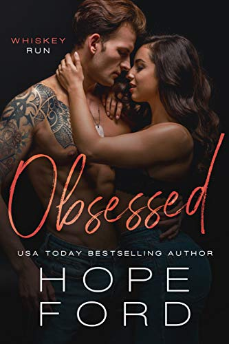 Obsessed (Whiskey Run Book 3) Hope Ford