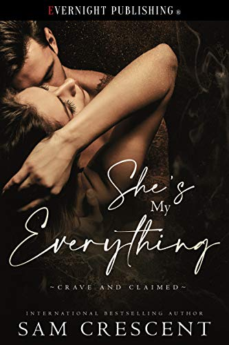 She's My Everything (Crave and Claimed Book 1) Sam Crescent