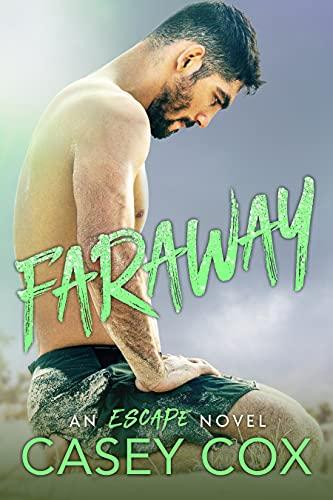 Faraway: An Escape Novel Casey Cox