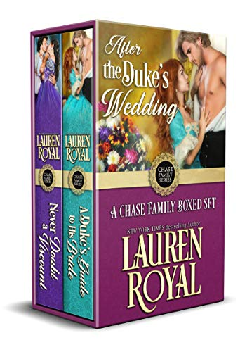 After the Duke's Wedding: A Chase Family Boxed Set (Chase Family Series) Lauren Royal