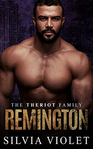 Remington (The Theriot Family Book 1) Silvia Violet