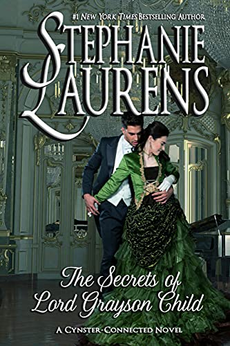 The Secrets of Lord Grayson Child (Cynsters Next Generation Series) Stephanie Laurens