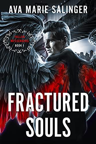 Fractured Souls (Fallen Messengers Book 1) Ava Marie Salinger