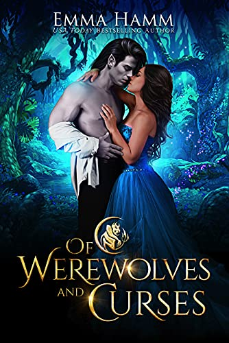 Of Werewolves and Curses (Of Goblin Kings Book 4) Emma Hamm