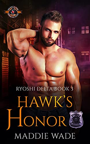 Hawk's Honor (Police and Fire: Operation Alpha) (Ryoshi Delta Book 3) Maddie Wade and Operation Alpha