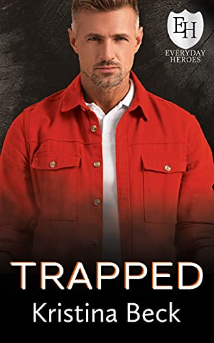 Trapped: An Everyday Heroes World Novel (The Everyday Heroes World) Kristina Beck and KB World