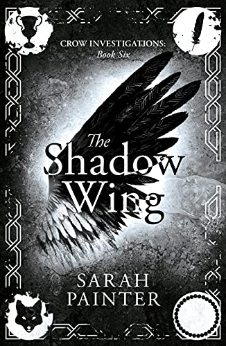 The Shadow Wing (Crow Investigations Book 6) Sarah Painter