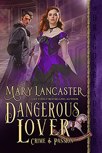 Dangerous Lover (Crime & Passion Book 3) Mary Lancaster