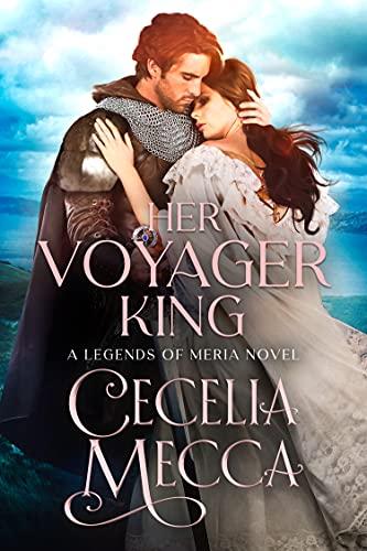Her Voyager King (Kingdoms of Meria Book 4) Cecelia Mecca