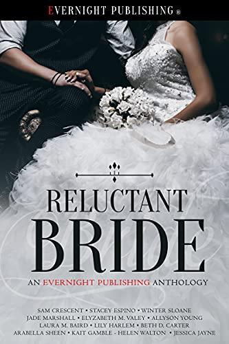 Reluctant Bride Sam Crescent , Stacey Espino , et al.