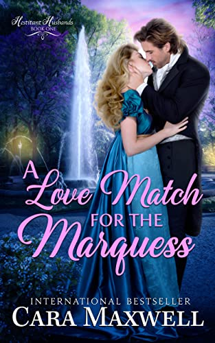 A Love Match for the Marquess (The Hesitant Husbands Book 3) Cara Maxwell