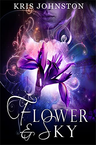 Flower and Sky: An Adult Paranormal Romance Kris Johnston