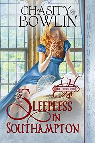 Sleepless in Southampton (The Hellion Club Book 4) Chasity Bowlin
