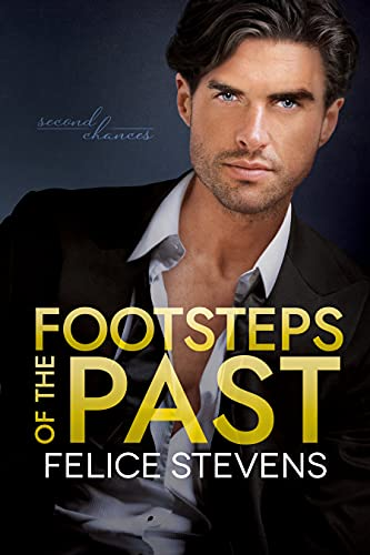 Footsteps of the Past (Second Chances Book 2) Felice Stevens