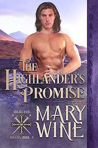The Highlander's Promise (Highland Rogues Book 4) Mary Wine