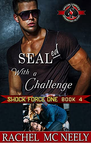 SEALed With A Challenge (Special Forces: Operation Alpha) (Shock Force One Book 4) Rachel McNeely and Operation Alpha