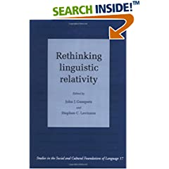 Rethinking Linguistic Relativity (Studies in the Social and Cultural Foundations of Language)